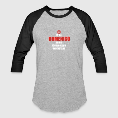 Geschenk it s a thing birthday understand DOMENICO - Baseball T-Shirt