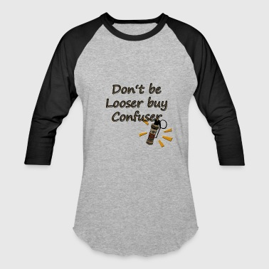 Don't be looser buy defuser csgo - Baseball T-Shirt
