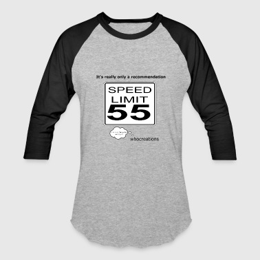 Speeding Ticket Is the speed limit really 55? - Baseball T-Shirt
