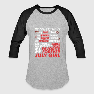 July Girlfriend My Girlfriend Is July Girl - Baseball T-Shirt