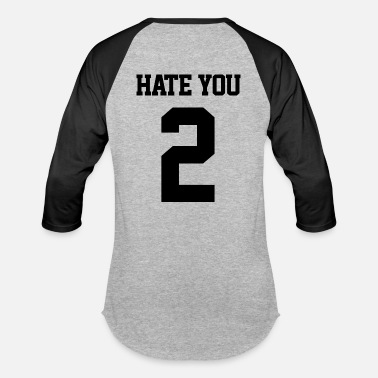 Hate You 2 Hate you 2 blk - Baseball T-Shirt