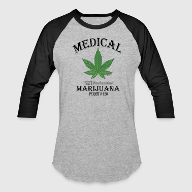 MEDICAL MARIJUANA PERMIT #420. - Baseball T-Shirt