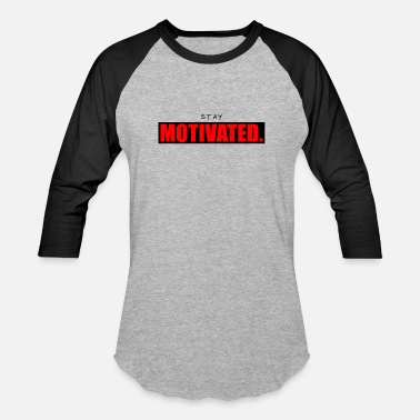 Motivation Motivated - Baseball T-Shirt