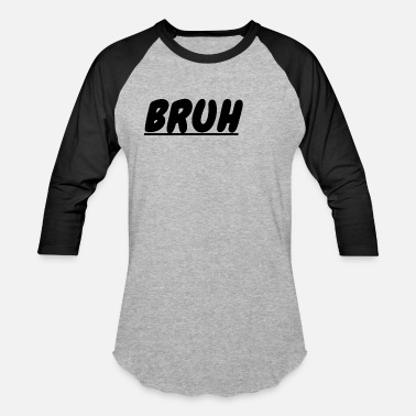 Bruh BRUH merch - Unisex Baseball T-Shirt