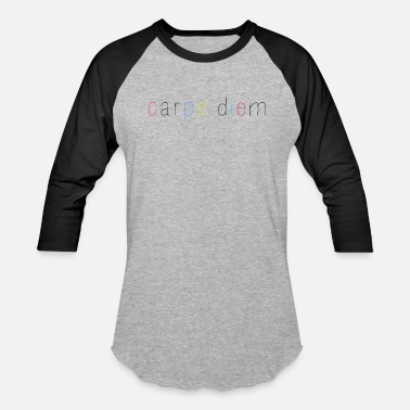 Diem Seize The Day Carpe Diem - Seize the day - Unisex Baseball T-Shirt