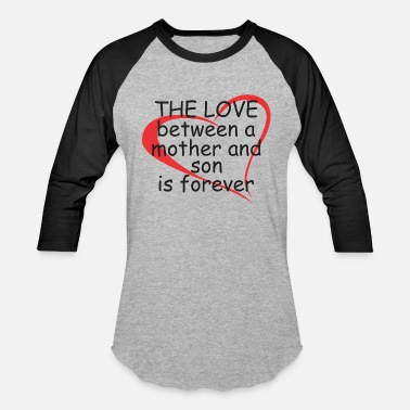 Mother The Love Between a Mother and Son - Baseball T-Shirt