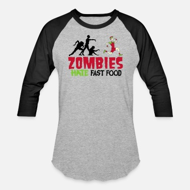 Zombies Hate Fast Food - Unisex Baseball T-Shirt