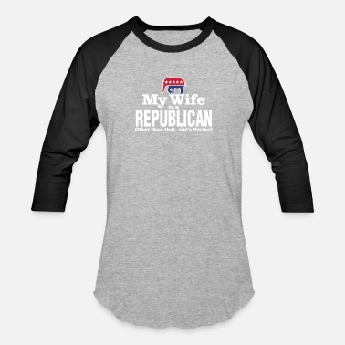 Right Wing Republican Right Wing Wife Funny Political Joke Liberal Left Wing - Baseball T-Shirt