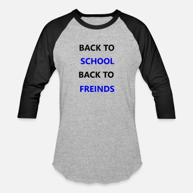 Back To School BACK TO SCHOOL BACK TO FRIENDS - Baseball T-Shirt
