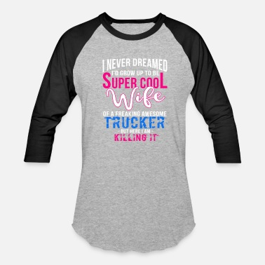 Shop Truckers Wife T Shirts Online Spreadshirt