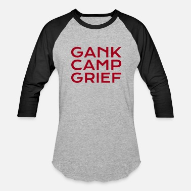 Grief GANK CAMP GRIEF Gamer T-Shirt - Baseball T-Shirt
