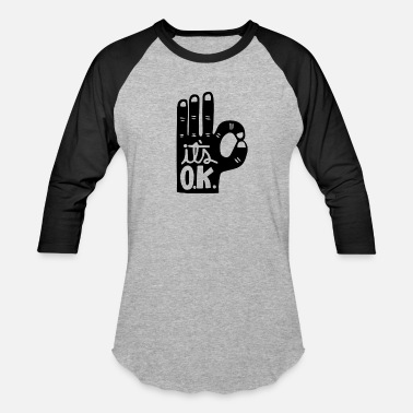 Ok it's ok - Unisex Baseball T-Shirt