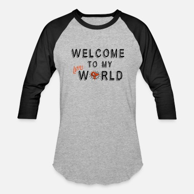 Welcome To My World Welcome to my little tribe - Baseball T-Shirt