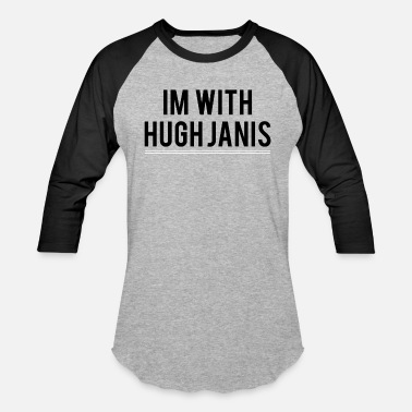 IM WITH HUGH JANIS - Unisex Baseball T-Shirt