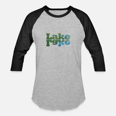 Lake Lake Lake - Unisex Baseball T-Shirt