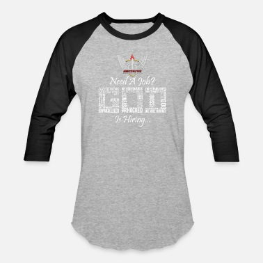 Kingdom Need A Job? (Logo) - Baseball T-Shirt