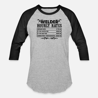 bda8cd5c4 Welder Hourly Rates Welder Hourly Rates Shirt - Unisex Baseball T-Shirt