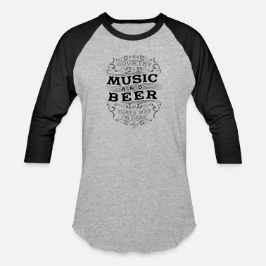 Drinking Quotes Country Music and Beer funny drinking quote Gift - Unisex Baseball T-Shirt