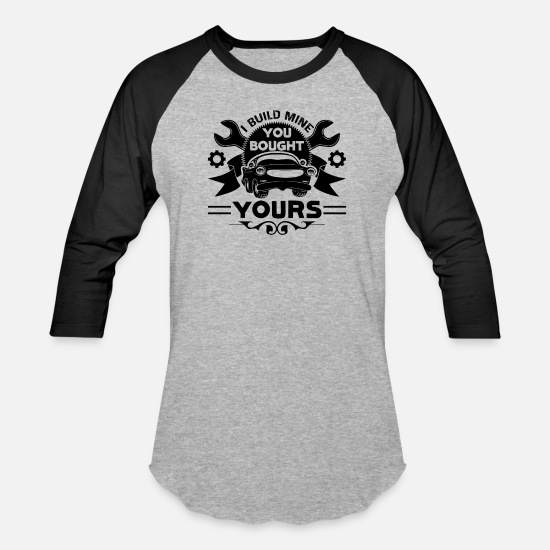 Mechanic T-Shirts - I Build Mine You Bought Car Mechanic Shirt - Unisex Baseball T-Shirt heather gray/black