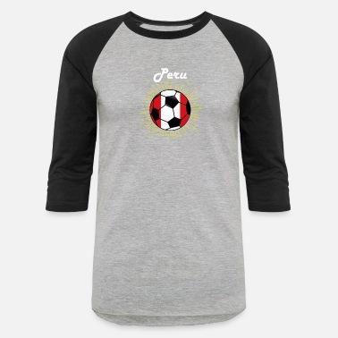 8bce3a535 Peru Soccer DesignPeruvian Flag World Soccer 2018 - Unisex Baseball T-Shirt