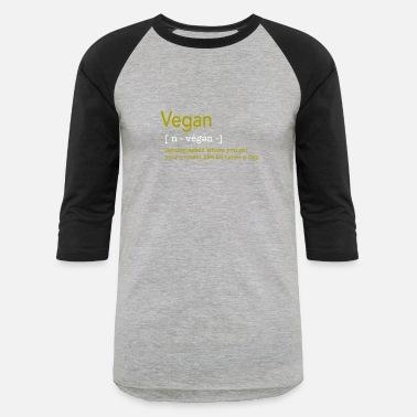 9011cdcf5 Funny Vegan Vegan Definition - Funny Gift - Unisex Baseball T-Shirt