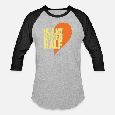 Half Couples Couple Design Half Piece He's my Better Half - Baseball T-Shirt