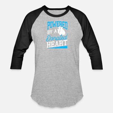 Heart Organ Donor Powered By A Donated Heart Gift - Unisex Baseball T-Shirt