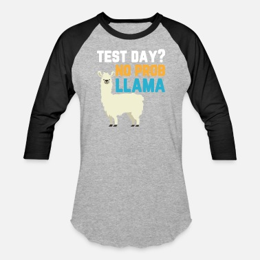 Day Of The Week Test Day No Prob Llama Shirt - Baseball T-Shirt