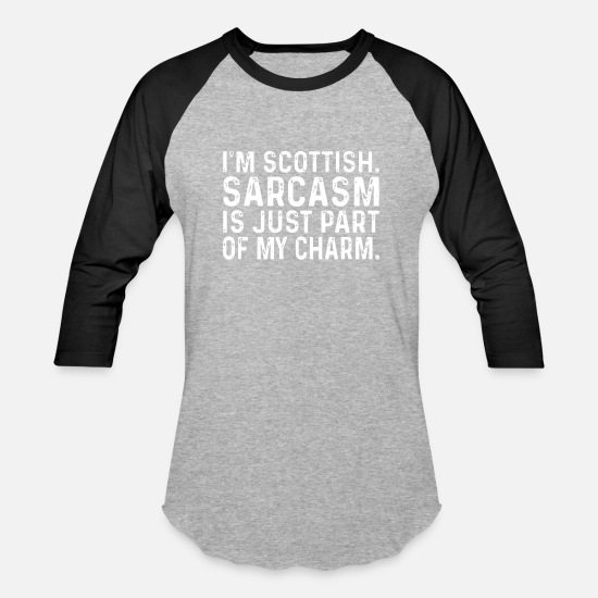 Scottish T-Shirts - I am scottish sarcasm is just part of my charm - Unisex Baseball T-Shirt heather gray/black