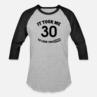 It Took Me 30 Years to Look This Good Thirty Birthday Party New Men/'s T-shirt