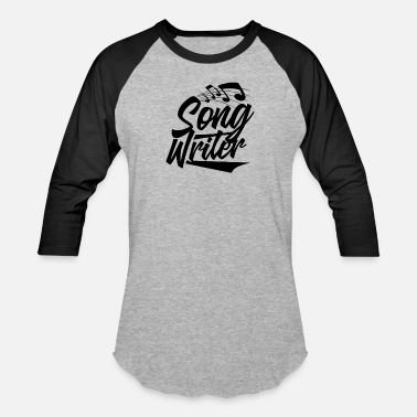Songwriter Music Songwriters Songwriter Songwriting Song - Unisex Baseball T-Shirt