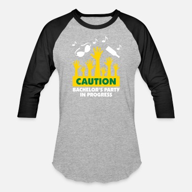 Bachelor Caution: Bachelor's Party In Progress! - Baseball T-Shirt