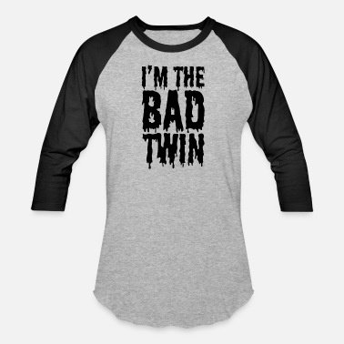 ed913447a7 I'm The Bad Twin | Evil Twin Sister/Brother - Unisex