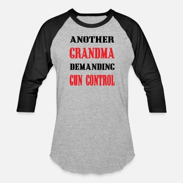 Guns Grandma T-Shirt Grandma for Gun Control - Baseball T-Shirt