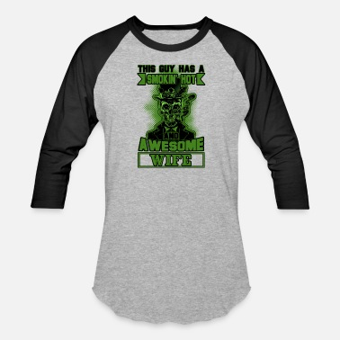 Best Ex Wife Ever Awesome Wife T Shirt, Smokin' Hot T Shirt - Baseball T-Shirt