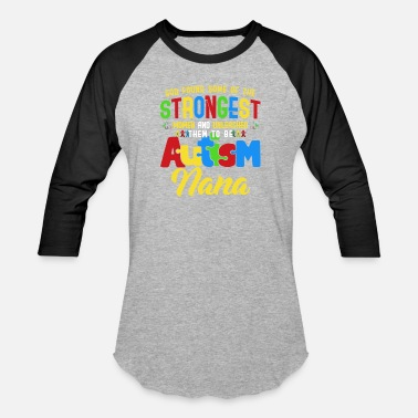 Autism Nana The Strongest Autism Nana Autism Grandma Awareness - Baseball T-Shirt