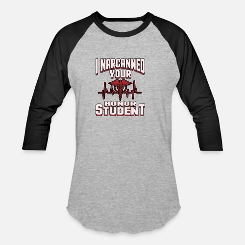 46db377e ... I Narcanned Your Honor Student funny EMT T-Shirt -. Do you want to edit  the design?