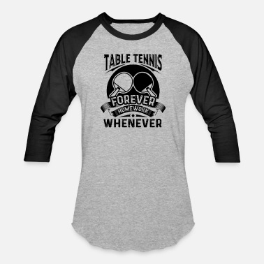 Table Tennis Forever - Unisex Baseball T-Shirt