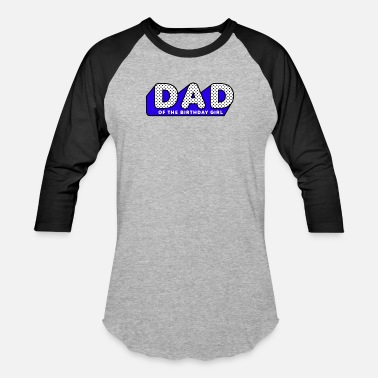 Lol LOL Surprise Tshirt DAD of the Birthday Girl - Unisex Baseball T-Shirt