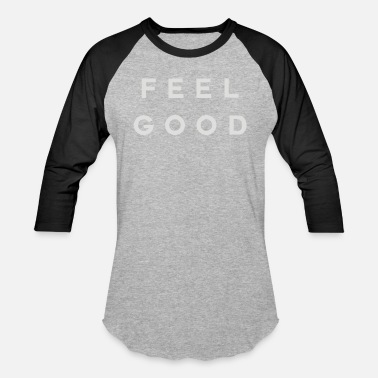 Feel Feel Good - Baseball T-Shirt