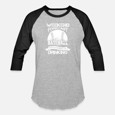 Forecast Weekend Forecast Baseball With A Chance Of Drinking - Unisex Baseball T-Shirt