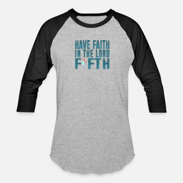 Issth Have Faith in the Lord Fifth - Unisex Baseball T-Shirt