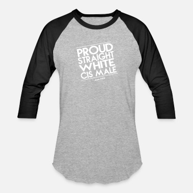 Male Proud Straight White Cis Male - Unisex Baseball T-Shirt
