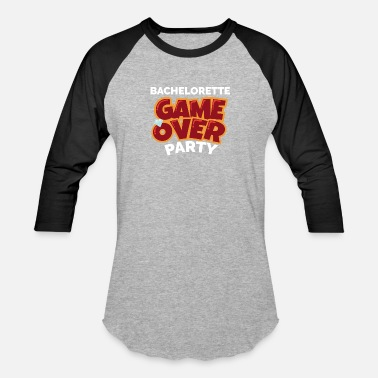 Bachelorette Party Game Over - Gift Idea - Unisex Baseball T-Shirt