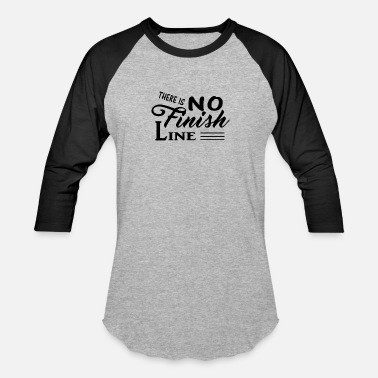 Best Selling THERE IS NO FINISH LINE Quote Logo Art T-SHIRT - Unisex Baseball T-Shirt
