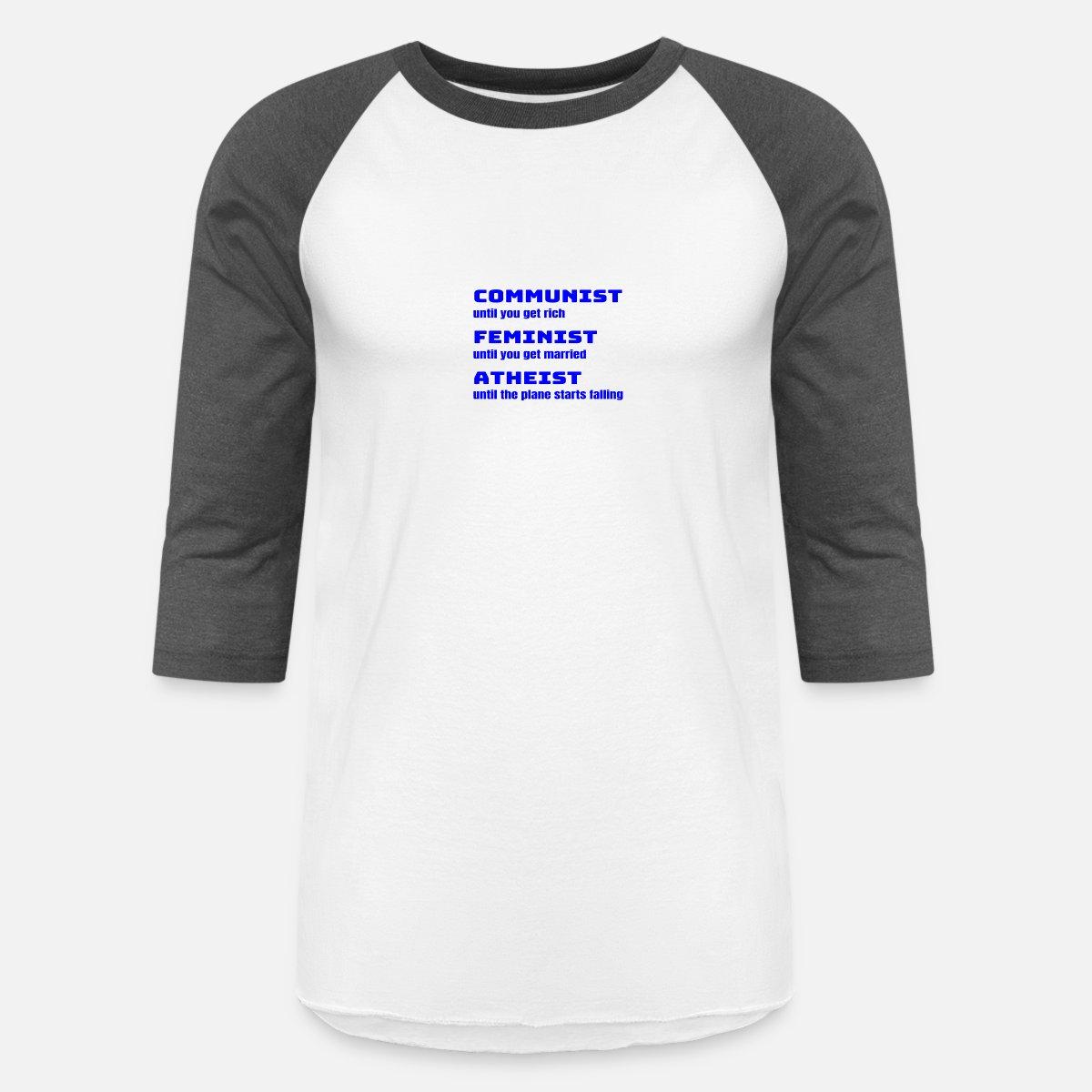 7ecf45efa Unisex Baseball T-ShirtFunny Sarcastic Anti-Liberal For Conservatives