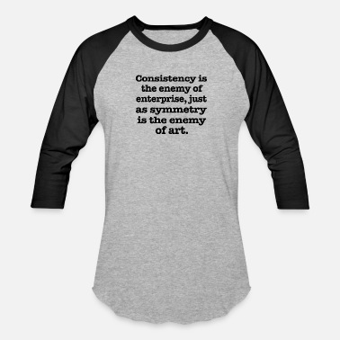 Consistency Consistency is the enemy - Unisex Baseball T-Shirt