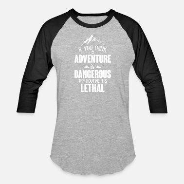 Lethal Adventure lethal - Baseball T-Shirt