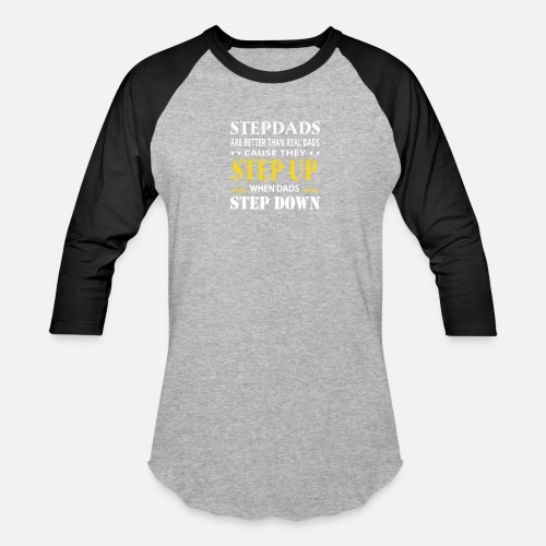 9c782828 Unisex Baseball T-ShirtStepdad Are Better Real Dad They Step Up