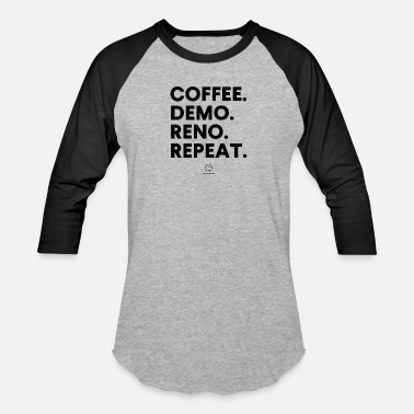 Demo Coffee. Demo. Reno. Repeat. - Unisex Baseball T-Shirt